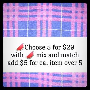🍉5 for $29 mix and match items with 🍉
